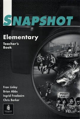 Snapshot - Elementary - Teachers' Book (Spiral bound): Brian Abbs, Etc, Ingrid Freebairn, Chris Barker