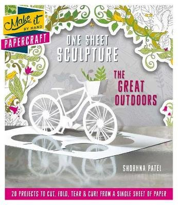 Make It By Hand Papercraft: One Sheet Sculpture The Great Ou (Paperback): Shobhna Patel