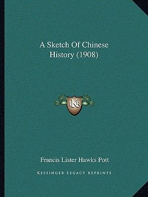 A Sketch of Chinese History (1908) (Paperback): F. L. Hawks Pott