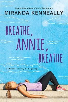 Breathe, Annie, Breathe (Electronic book text): Miranda Kenneally
