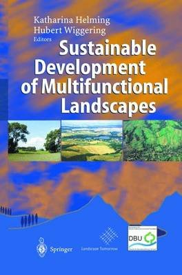 Sustainable Development of Multifunctional Landscapes (Hardcover, 2003 ed.): Katharina Helming, Hubert Wiggering