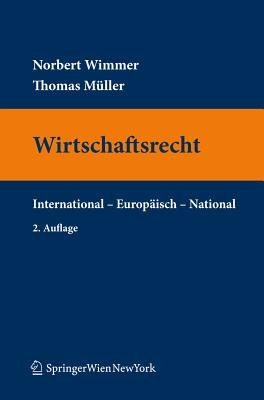 Wirtschaftsrecht (German, Paperback, 2nd Revised edition): Norbert Wimmer, Thomas Muller