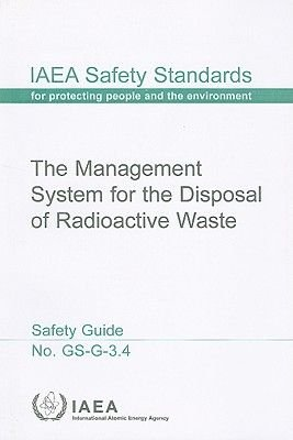 The Management System for the Disposal of Radioactive Waste (Paperback): International Atomic Energy Agency