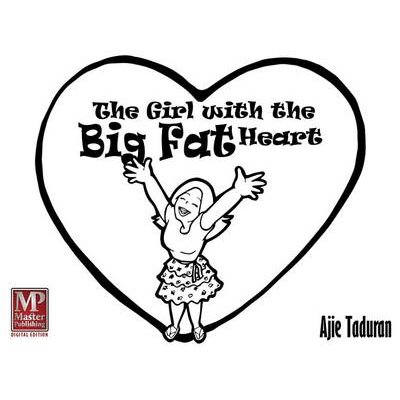 The Girl with the Big Fat Heart (Electronic book text): Ajie Taduran