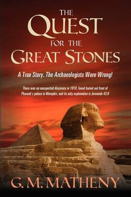 The Quest for the Great Stones (Paperback): Garry M Matheny