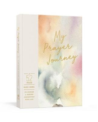 My Prayer Journey - A 52-Week Guided Journal to Inspire a Deeper Connection with God (Paperback): Ink & Willow
