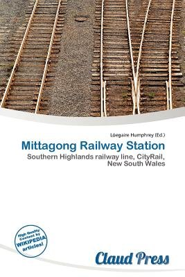 Mittagong Railway Station (Paperback): L. Egaire Humphrey