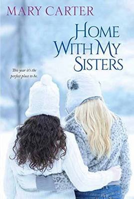 Home With My Sisters (Paperback): Mary Carter