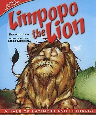 Limpopo the Lion - A Tale of Laziness and Lethargy (Paperback): Felicia Law