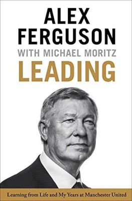 Leading - Learning From Life And My Years At Manchester United (Hardcover): Alex Ferguson, Michael Moritz