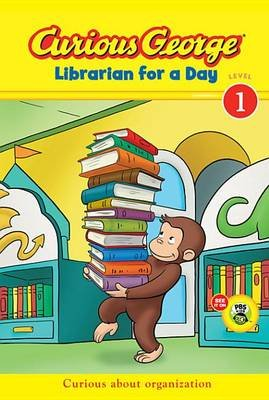Curious George Librarian for a Day (Cgtv Early Reader) (Electronic book text): H .A. Rey