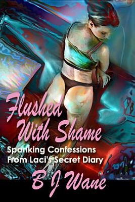 Flushed with Shame (Electronic book text): B J Wane