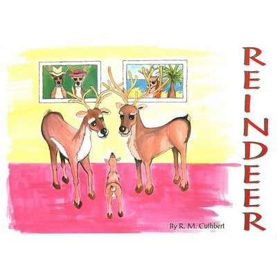 Reindeer (Hardcover, illustrated edition): R. M. Cuthbert