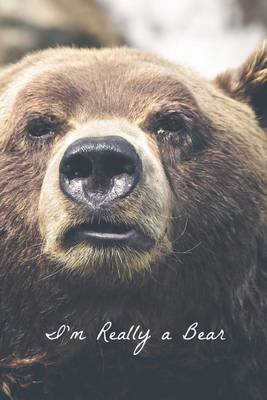 I'm Really a Bear Journal/Diary (Paperback): I'm Really a Journal