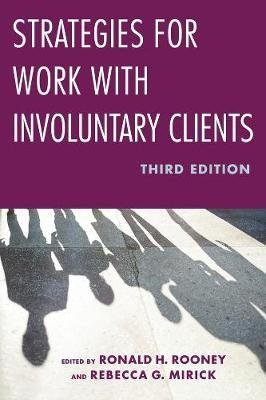 Strategies for Work with Involuntary Clients (Hardcover, 2nd Revised edition): Ronald H. Rooney