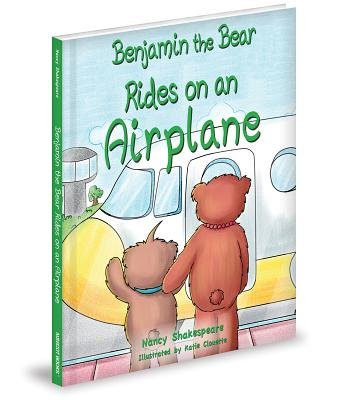 Benjamin the Bear Rides on an Airplane (Hardcover): Nancy Shakespeare
