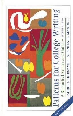 Patterns for College Writing - High School Reprint (Hardcover, 7th ed.): Kirszner/Mandell, Laurie G. Kirszner, Stephen R....