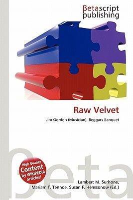 Raw Velvet (Paperback): Lambert M. Surhone, Mariam T. Tennoe, Susan F. Henssonow