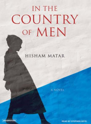 In the Country of Men - A Novel (MP3 format, CD, Unabridged edition): Hisham Matar