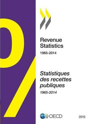 Revenue statistics - 1965-2013 (Paperback, 2015 ed): Organization for Economic Co-operation and Development