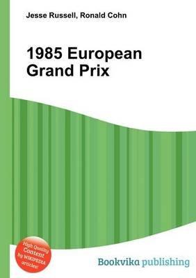 1985 European Grand Prix (Paperback): Jesse Russell, Ronald Cohn
