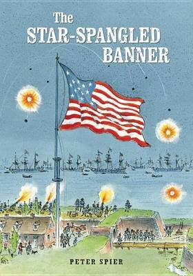 The Star-Spangled Banner (Hardcover): Peter Spier