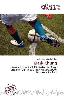 Mark Chung (Paperback): Adam Cornelius Bert
