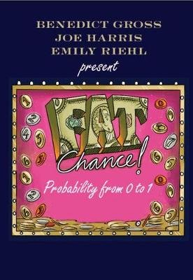 Fat Chance - Probability from 0 to 1 (Paperback): Benedict Gross, Joe Harris, Emily Riehl