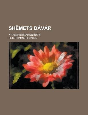 Sh Mets Davar; A Rabbinic Reading Book (Paperback): Peter Hamnett Mason