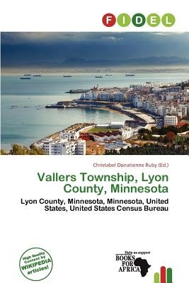 Vallers Township, Lyon County, Minnesota (Paperback): Christabel Donatienne Ruby