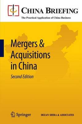 Mergers and Acquisitions in China (Paperback, 2nd ed. 2011): Chris Devonshire-Ellis, Andy Scott, Sam Woollard
