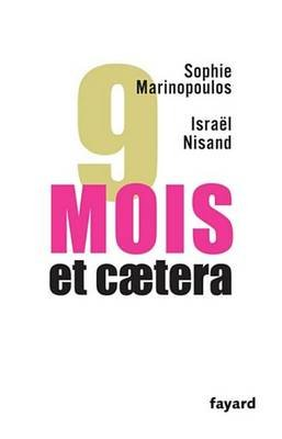 9 Mois, Et Caetera (French, Electronic book text): Sophie Marinopoulos, Israel Nisand