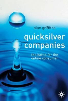 Quicksilver Companies - The Battle for the Online Consumer (Hardcover): A. Griffiths
