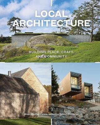 Local Architecture (Hardcover, New): Brian MacKay-Lyons