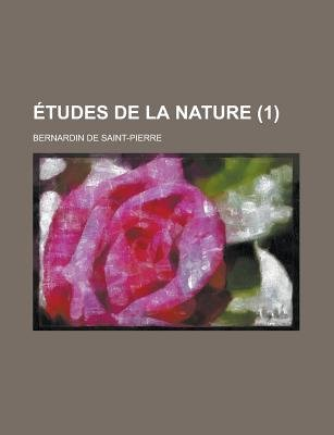 Etudes de La Nature (1) (English, French, Paperback): United States Congress Senate, Bernadin De Saint-Pierre