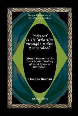 """Blessed is He Who Has Brought Adam from Sheol"" (Hardcover, 1st Gorgias Press ed): Thomas Buchan"