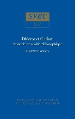 Diderot et Galiani - Etude d'une Amitie Philosophique (English, French, Hardcover): Rosena Davison