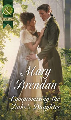 Compromising The Duke's Daughter (Electronic book text): Mary Brendan