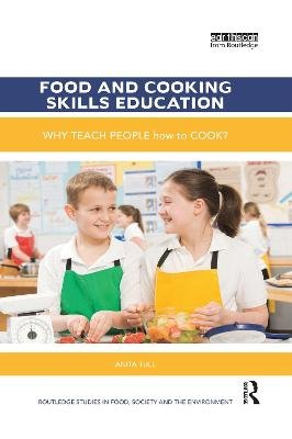 Food and Cooking Skills Education - Why teach people how to cook? (Paperback): Anita Tull