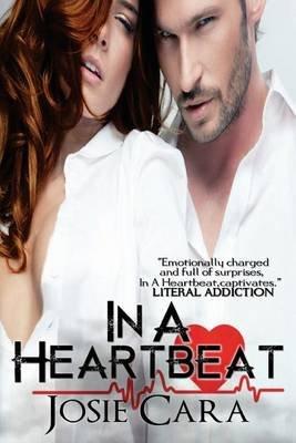 In a Heartbeat (Paperback): Josie Cara