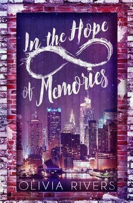 In the Hope of Memories (Paperback): Olivia Rivers