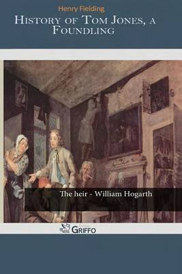 History of Tom Jones, a Foundling (Paperback): Henry Fielding