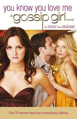 Gossip Girl 2 - You Know You Love Me (Electronic book text): Cecily Von Ziegesar