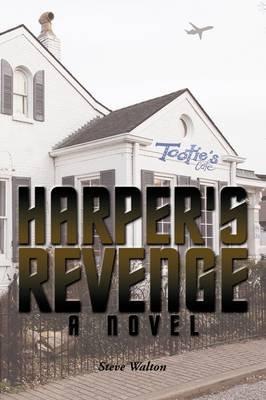 Harper's Revenge - A Novel (Hardcover): Steve Walton