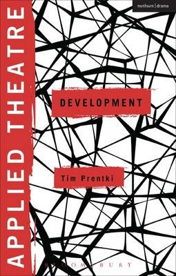 Applied Theatre: Development (Electronic book text): Tim Prentki