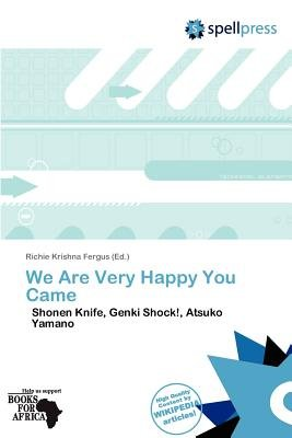 We Are Very Happy You Came (Paperback): Richie Krishna Fergus
