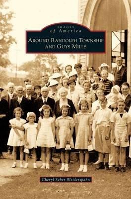 Around Randolph Township and Guys Mills (Hardcover): Cheryl Seber Weiderspahn