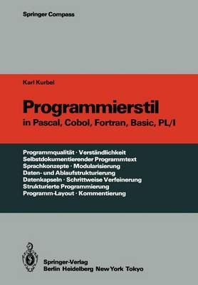 Programmierstil in Pascal, COBOL, FORTRAN, Basic, PL/I (German, Hardcover): Karl Kurbel