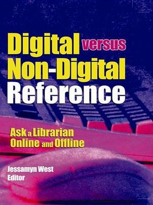 Digital versus Non-Digital Reference - Ask a Librarian Online and Offline (Electronic book text): Linda S. Katz