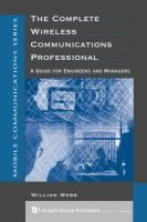 The Complete Wireless Communications Professional - A Guide for Engineers and Managers (Hardcover): William Webb